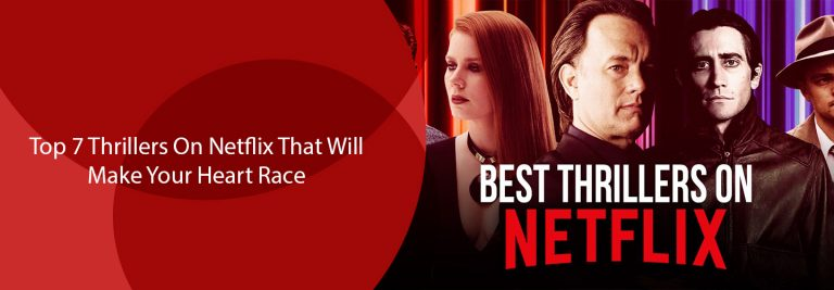 Top 6 Thrillers on Netflix That Will Make Your Heart Race